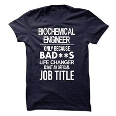 Biochemical Engineer T Shirts, Hoodies. Check price ==►…