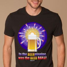 In the BEERginning was the BEER BANG! Yours at https://www.redbubble.com/people/tudi/works/26901212-the-beer-bang