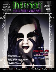 Darkfaery Subculture Magazine - January 2014 : In This Issue: Miss Cobweb, Lynda Von Lotta, Dennis Mcdonald, Kathy Alexa and more....
