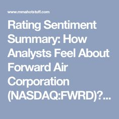 Rating Sentiment Summary: How Analysts Feel About Forward Air Corporation (NASDAQ:FWRD)? - Money Making Articles Hot Stuff