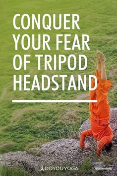 How To Find Courage Upside-Down With Tripod Balance and Headstand #yoga #fitness #tripodheadstand