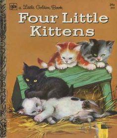 """Four Little Kittens"" Little Golden Book. Loved this one!"