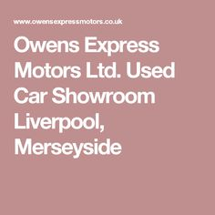 Owens Express Motors Ltd. Used Car Showroom Liverpool, Merseyside