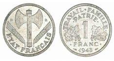 """monnaie francaise   un franc état francais 1942. 1943. 1944 """"Travail.Famille.Patrie""""."""