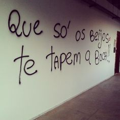 """""""Que só os beijos te tapem a boca"""" Faculdade de Letras UFMG - Belo Horizonte"""