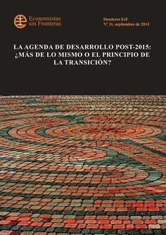 """Economistas sin fronteras » Dossier nº 11: """"La agenda de desarrollo post-2015: ¿Más de lo mismo o el principio de la transición?"""