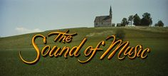 Movie typography from 'The Sound of Music' directed by Robert Wise, starring Julie Andrews, Christopher Plummer, Eleanor Parker, Richard Haydn Sound Of Music Movie, My Music, Music Songs, Movie Titles, Movie Tv, Movie Posters, Comedia Musical, Robert Wise, Julie Andrews