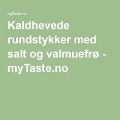 Kaldhevede rundstykker med salt og valmuefrø - myTaste.no