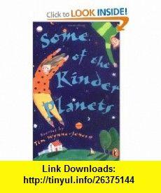 Some of the Kinder Planets Stories (9780140380699) Tim Wynne-Jones, Christian Potter Drury , ISBN-10: 0140380698  , ISBN-13: 978-0140380699 ,  , tutorials , pdf , ebook , torrent , downloads , rapidshare , filesonic , hotfile , megaupload , fileserve