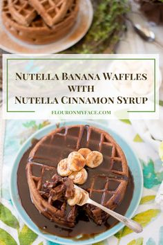 Nutella Banana Waffles with Nutella Cinnamon Syrup makes a special breakfast or brunch recipe on Mother's Day or any day you want a special surprise.