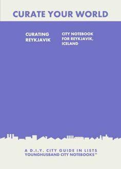 Curating Reykjavik: City Notebook For Reykjavik, Iceland