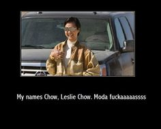 Mr. Chow || Hangover 1 & 2 Hangover Quotes, Hangover Part 1, Movie Quotes, Funny Quotes, Comedy Movies, Funny Movies, Mr Chow, Just For Laughs, The Funny