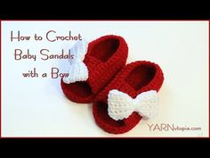 How to Crochet Baby Sandals with a Bow - https://www.youtube.com/watch?v=JWiBsP0oSl4