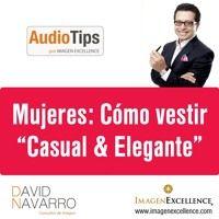 Como vestir Casual y Elegante (Mujeres) by David Navarro on SoundCloud
