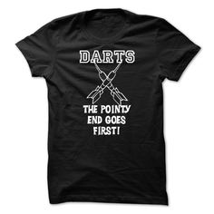 Darts The Pointy And Goes First T-Shirt