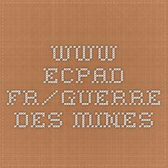 www.ecpad.fr/guerre des mines