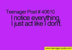 """""""i notice everything i just act like i don't"""""""