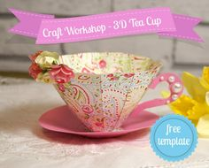 Handmade 3D Paper Tea Cup Tutorial With Free Craft Template