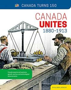 """A Growing Country -- Building Toward the Future -- Changing Communities -- Constructing Canada -- Crossing Cultures -- Everyday Entertainment -- Leader of the Plains Cree -- Timeline -- Glossary -- To Learn More -- Index/About the Author. """"Canada experienced explosive growth, warfare, and technological advancements."""" Challenges And Opportunities, Social Change, Warfare, Social Studies, Timeline, Politics, Canada, Author, Entertainment"""