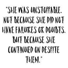 Be unstoppable. Remember why you started and never lose sight of your goals. Do this for YOU, and be proud of being a step closer than you were yesterday. The doubts and thoughts of failure are just a part of the process but fight and continue on past them because you got this, you SO got this ❤️