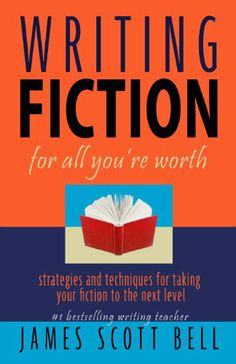 Writing Fiction For All You're Worth by James Scott Bell. Helpful tips and observations for succeeding as a professional writer.