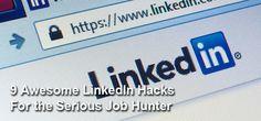 linkedin hacks help 9 awesome LinkedIn hacks for the serious job hunter