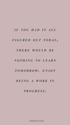 you are a work in progress. Self-love Self Love Quotes, Words Quotes, Wise Words, Quotes To Live By, Sayings, Pretty Words, Cool Words, Boss Babe, Favorite Quotes