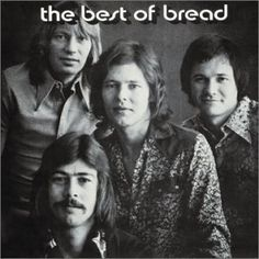 Bread, a fave from the 70's, This was the first 8 track I bought with my own money for my own stereo I bought for my graduation.
