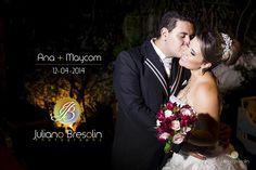 Casamento Ana & Maycom 12-04-14 | Juliano Bresolin Fotografia