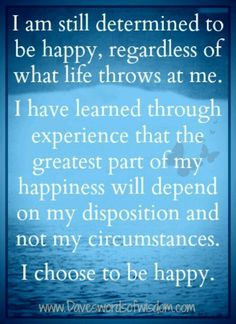 Decide to Be Happy Quotes | Choose to be Happy | Quotes