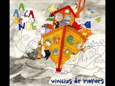 A Arca de Noe - Vinicius de Moraes - O Peru - Arnaldo Antunes