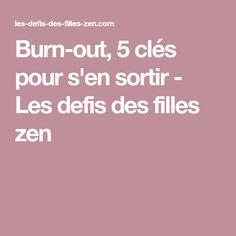 Burn-out, 5 clés pour s'en sortir - Les defis des filles zen