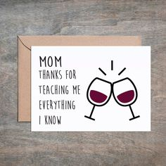 Mom Thanks for Teaching Me Everything I Know Mother's Day Card. Funny Mother's Day Card. Funny Mom Birthday Card.