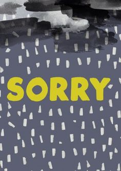 Sorry surrounded by Grey Clouds and Rain. Say your sorry about that thing you did or didn't do. Also an apologetic belated birthday card. Free delivery on 2 or more cards Belated Birthday Card, Birthday Cards, Leaving Cards, Grey Clouds, Superhero Logos, Rain, Sayings, Bday Cards, Rain Fall