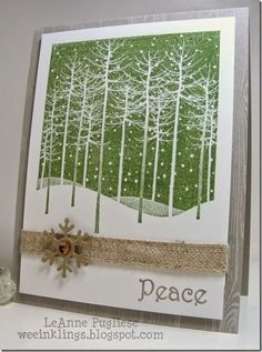 handmade Christmas card by LeAnne Pugliese ... WeeInklings  ... Merry Monday .... luv the country look ... stamped woodgrain base ... burlap ribbon ... snowy bareleaf forest stamp ... like it in green ... Stampin'Up!
