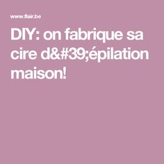 DIY: on fabrique sa cire d'épilation maison!