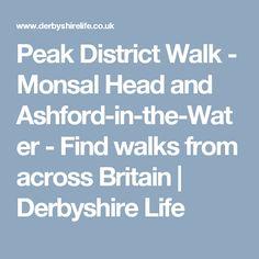 Peak District Walk - Monsal Head and Ashford-in-the-Water  - Find walks from across Britain | Derbyshire Life