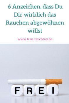 Rauchen Abgewohnen 6 Anzeichen Dass Du Es Wirklich Willst Rauchen Abgewohnen Rauchen Rauchen Aufhoren Tipps