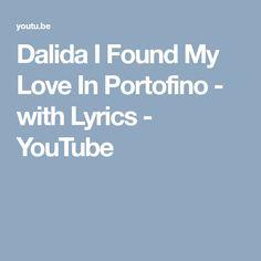 Dalida I Found My Love In Portofino - with Lyrics - YouTube