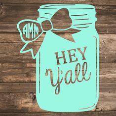 Monogram Mason Jar Hey Y'all Decal by SimpleNChicBoutique on Etsy