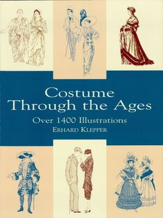 Costume Through the Ages by Erhard Klepper  Few books of costume design are more useful than this volume. Detailed drawings in a continuous chronological format provide a history of costume design from the first century AD to 1930. More than 1,400 illustrations chronicle the full sweep of two millennia of Western garb, from Roman noble to Victorian dandy, from Elizabethan lady to Jazz Age schoolboy.