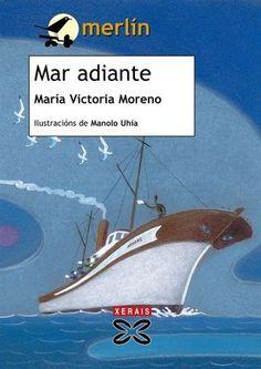 Mar adiante é a primeira novela en lingua galega de María Victoria Moreno e unha das novelas fundadoras da literatura infantil en galego. Victoria, Merlin, Movie Posters, Editorial, Children's Literature, Verses, Santiago, Brunettes, Libros