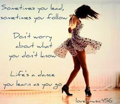 Life's a dance you learn as you go. <3