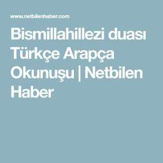 Bismillahillezi duası Türkçe Arapça Okunuşu   Netbilen Haber