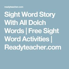 Sight Word Story With All Dolch Words | Free Sight Word Activities | Readyteacher.com