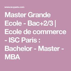Master Grande Ecole - Bac+2/3 | Ecole de commerce - ISC Paris : Bachelor - Master - MBA