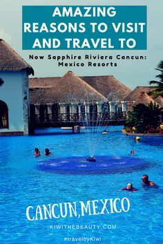 {Travel Review} Amazing Reasons to Travel to Now Sapphire Resorts in Cancun,Mexico