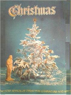 Christmas: An American Annual of Christmas Literature and Art Vol 29 Illustrated
