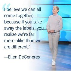 35 Best Ellen Degeneres Quotes images | Ellen degeneres quotes