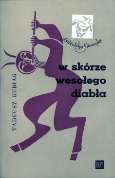 """""""W skórze wesołego diabła"""" Tadeusz Kubiak Cover by Janusz Stanny Book series Biblioteka Stańczyka Published by Wydawnictwo Iskry 1963"""